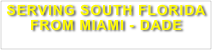 SERVING SOUTH FLORIDA